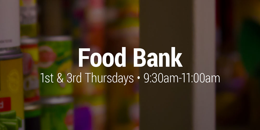 Food Bank - 1st & 3rd Thursdays - 9:30AM-11:30AM